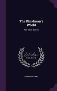 The Blindman's World