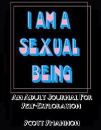 I Am a Sexual Being: An Adult Journal for Self-Exploration