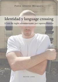Identidad y Language Crossing: El USO de Ingles Afroamericano Por Raperos Blancos