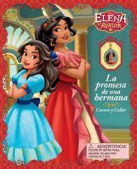 Disney Elena de Avalor: La Promesa de una Hermana [With Necklace] = Disney Elena of Avalor: A Sister's Promise