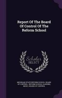 Report of the Board of Control of the Reform School