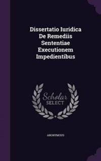 Dissertatio Iuridica de Remediis Sententiae Executionem Impedientibus