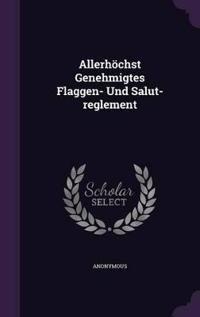 Allerhochst Genehmigtes Flaggen- Und Salut-Reglement