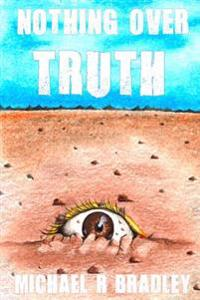 Nothing Over Truth
