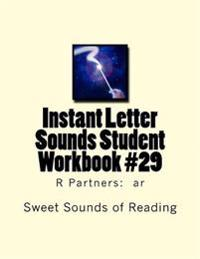 Instant Letter Sounds Student Workbook #29: R Partners: AR