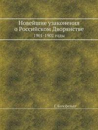 Novejshie Uzakoneniya O Rossijskom Dvoryanstve 1901-1902 Gody