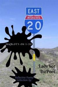 Inkblots on I-20: Reflective Poetry Collection: Inkblots on I-20: Reflective Poetry Collection