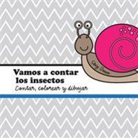Vamos a Contar Los Insectos: A Contar, Colorear y Dibujar Libro Para Ninos (Spanish Edition)
