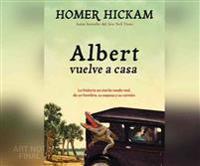Albert Vuelve a Casa (Carrying Albert Home): La Historia, En Cierto Modo Real, de Un Hombre, Su Esposa y Su Caiman.
