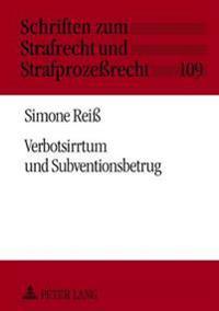 Verbotsirrtum Und Subventionsbetrug: Unter Beruecksichtigung Der Besonderheiten Bei Der Betruegerischen Erlangung Von Eu-Sanktionen