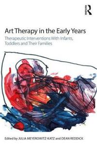 Art Therapy in the Early Years: Therapeutic Interventions with Infants, Toddlers and Their Families