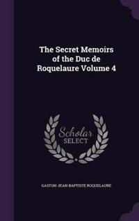 The Secret Memoirs of the Duc de Roquelaure Volume 4
