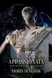 Appassionata: And Other Stories of Lovers, Travelers, Dreamers and Rogues