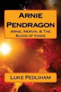 Arnie, Mervin, & the Blood of Kings