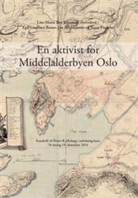 En aktivist for Middelalderbyen Oslo