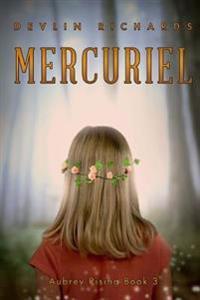 Mercuriel: Aubrey Rising Book 3