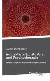 Aufgeklarte Spiritualitat Und Psychotherapie