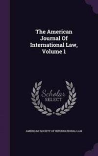 The American Journal of International Law, Volume 1