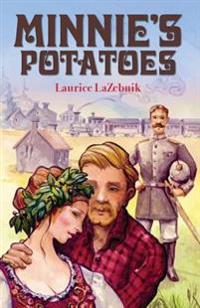 Minnie's Potatoes: When Is Brotherly Love Bad? When a Woman's Passions Inflame Two Brothers at the Same Time.