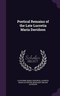 Poetical Remains of the Late Lucretia Maria Davidson