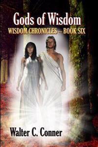 Gods of Wisdom: Wisdom Chronicles-Book Six