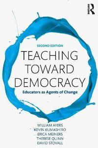 Teaching Toward Democracy 2e: Educators as Agents of Change
