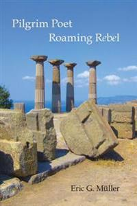 Pilgrim Poet Roaming Rebel