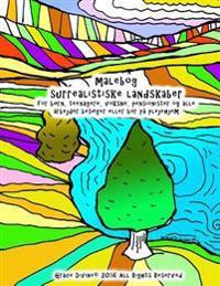 Malebog Surrealistiske Landskaber for Born, Teenagere, Voksne, Pensionister Og Alle Arbejder Besoger Eller Bor Pa Plejehjem