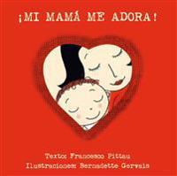 Mi Mama Me Adora