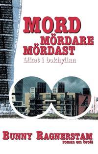 Mord mördare mördast : liket i bokhyllan - roman om brott