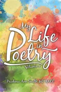 My Life in Poetry: Volume 1