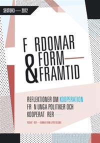 Fördomar, form och framtid : - reflektioner om kooperation från unga politiker och kooperatörer