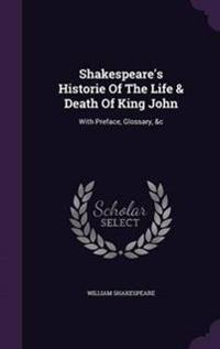 Shakespeare's Historie of the Life & Death of King John