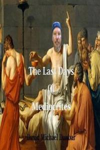 The Last Days of Mediocrites