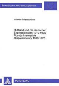 Russland Und Die Deutschen Expressionisten 1910-1925: Zur Geschichte Der Deutsch-Russischen Literaturbeziehungen. Zweiter Teil: Lyrik