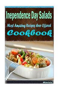 Independence Day Salads: Delicious and Healthy Recipes You Can Quickly & Easily