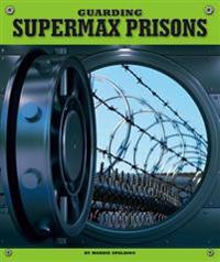 Guarding Supermax Prisons