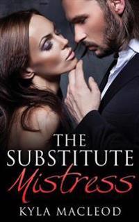 Romance: Billionaire Romance - The Substitute Mistress