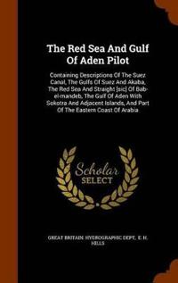 The Red Sea and Gulf of Aden Pilot