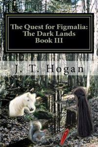 The Quest for Figmalia: The Dark Lands