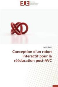 Conception D Un Robot Interactif Pour La Reeducation Post-Avc