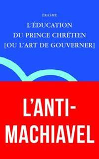 Erasme, l'Education Du Prince Chretien