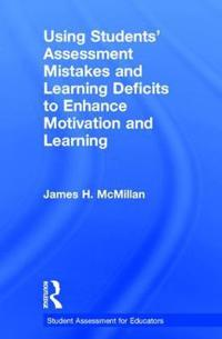 Using Students' Assessment Mistakes and Learning Deficits to Enhance Motivation and Learning