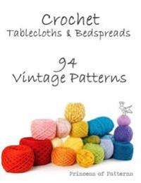 Crochet Tablecloths & Bedspreads: 94 Vintage Patterns