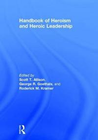 Handbook of Heroism and Heroic Leadership