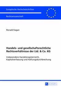 Handels- Und Gesellschaftsrechtliche Rechtsverhaeltnisse Der Ltd. & Co. Kg: Insbesondere Handelsregisterrecht, Kapitalverfassung Und Haftungsdurchbrec