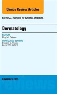 Dermatology, An Issue of Medical Clinics of North America, E-Book