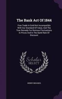 The Bank Act of 1844