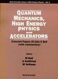 Quantum Mechanics, High Energy Physics and Accelerators
