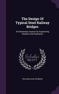 The Design of Typical Steel Railway Bridges